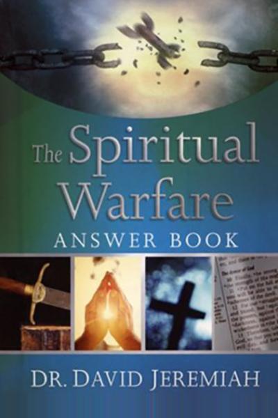 Books: The Spiritual Warfare Answer Book written by Dr. David Jeremiah