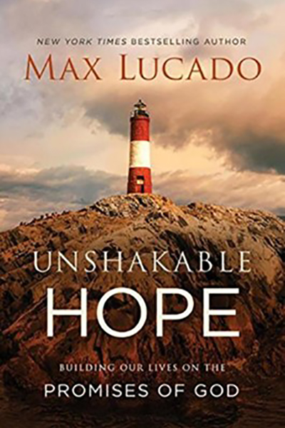 Unshakeable Hope written by Max Lucado (a small group Bible study)