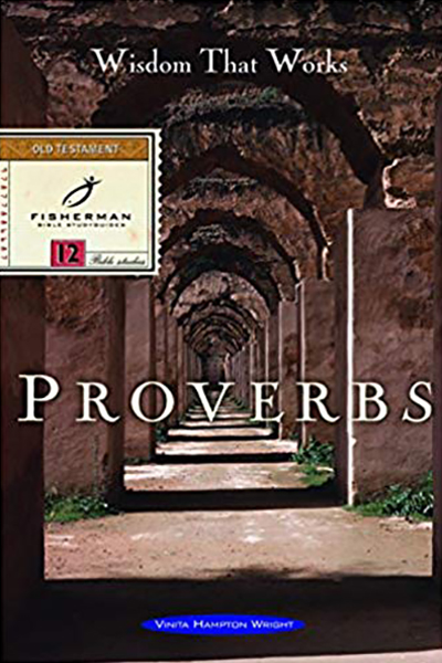 Proverbs, Wisdom that Works written by Vinita Hampton Wright