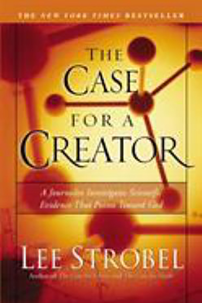 The Case for a Creator written by Lee Strobel