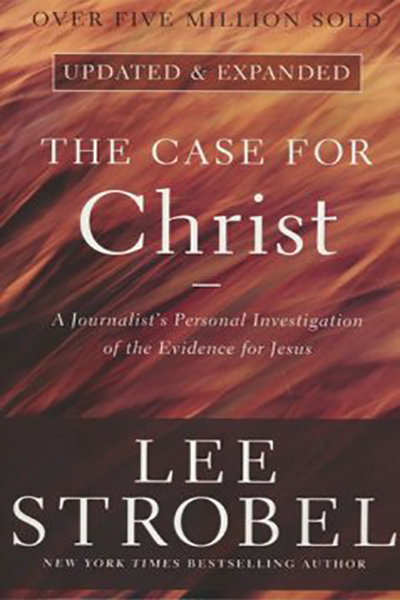 The Case for Christ written by Lee Strobel