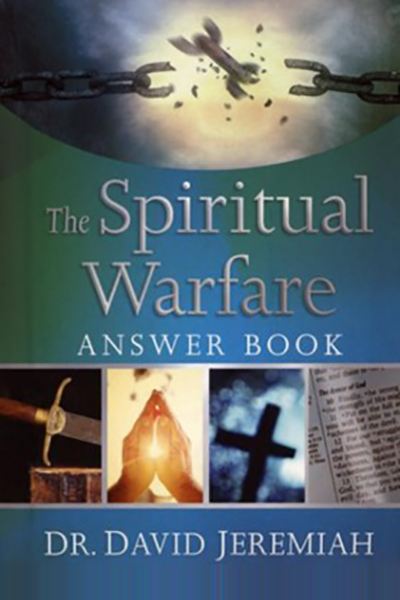 Books: The Spiritual Warfare Answer Book written by Dr. David Jeremiah